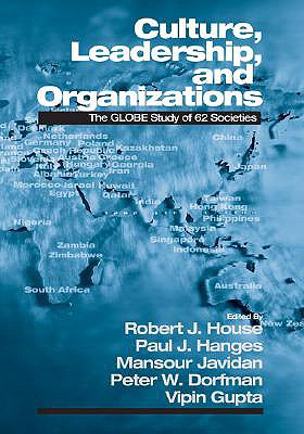 Culture, Leadership, and Organizations By House, Robert J. (EDT)/ Hanges, Paul J. (EDT)/ Javidan, Mansour (EDT)/ Dorfman, Peter W. (EDT)/ Gupta, Vipin (EDT)